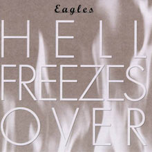 Hell Freezes Over / Eagles 【ボク的優秀録音CD】