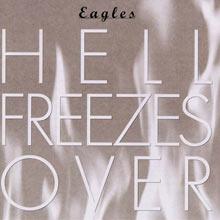 Hell Freezes Over / Eagles 【ボク的優秀録音CD】