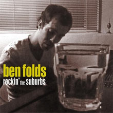 Rockin' the Suburbs / Ben Folds 【ボク的優秀録音CD】